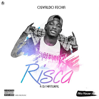 Osvaldo Fecha – Risca (feat. Dj Natural) ( 2019 ) [DOWNLOAD]