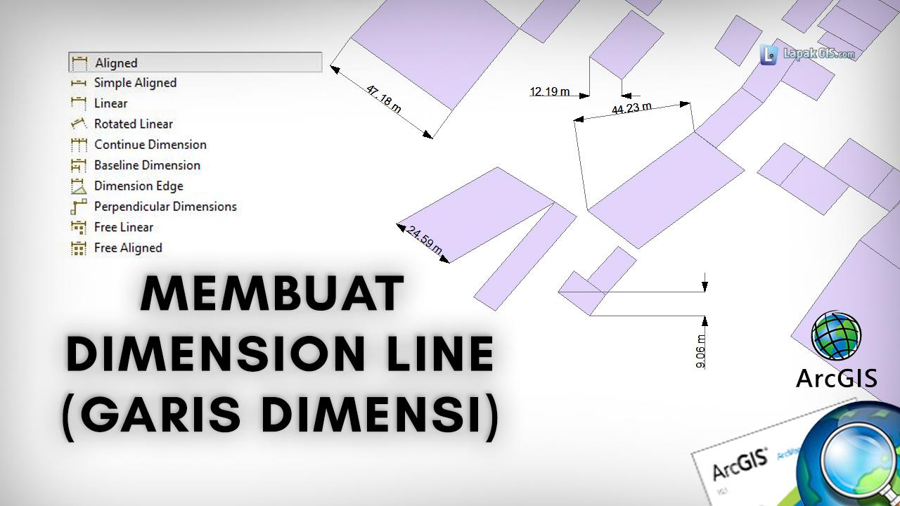 Cara Membuat Dimension Line (Garis Dimensi) pada ArcGIS