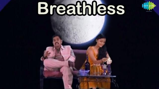 BREATHLESS PART 2 LYRICS - SHANKAR MAHADEVAN