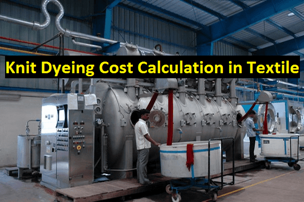 Knit dyeing cost calculation in textile