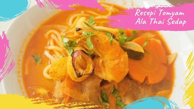 Resepi Tomyam Ala Thai Sedap Sama Macam Restoran Thai