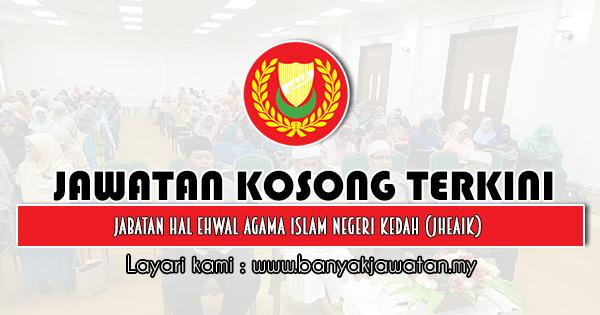 Jawatan Kosong 2020 di Jabatan Hal Ehwal Agama Islam Negeri Kedah (JHEAIK)