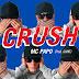 """Abaixa que é tiro! Mc Papo lança seu novo hit, conheça """"Crush""""!"""