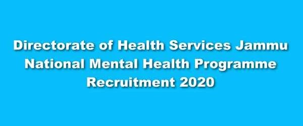 [J&K] Directorate of Health Services Jammu Recruitment 2020 – NMHP National Mental Health Programme