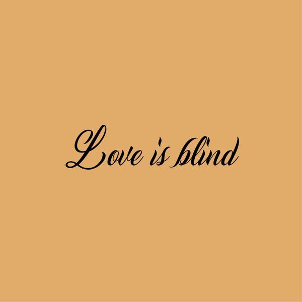Imágenes con frases para tatuaje de hombres, mujeres, de amor, originales para tatoo en inglés y español love is blind
