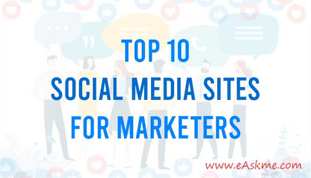 Top 10 Social Media Sites for Marketers: eAskme