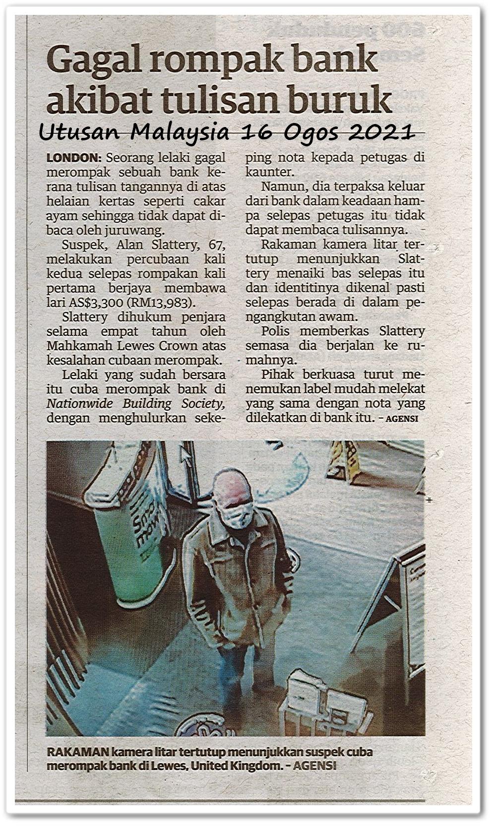 Gagal rompak bank akibat tulisan buruk - Keratan akhbar Utusan Malaysia 16 Ogos 2021