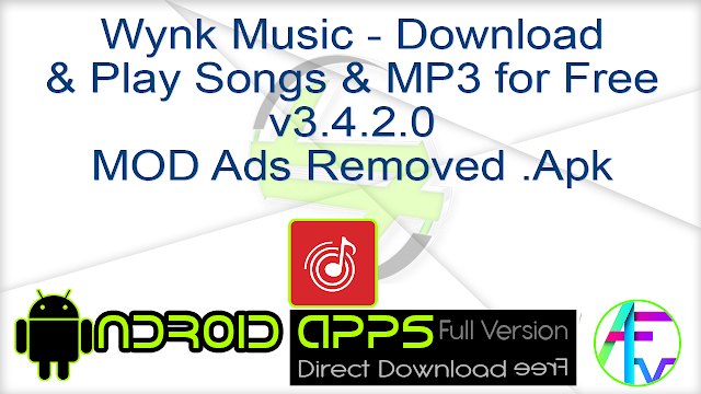 Wynk Music – Download & Play Songs & MP3 for Free v3.4.2.0 MOD Ads Removed .Apk
