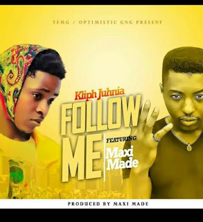 Kliph Juhnia - Follow Me Ft Maxi Made [Prod. By Maxi Made]