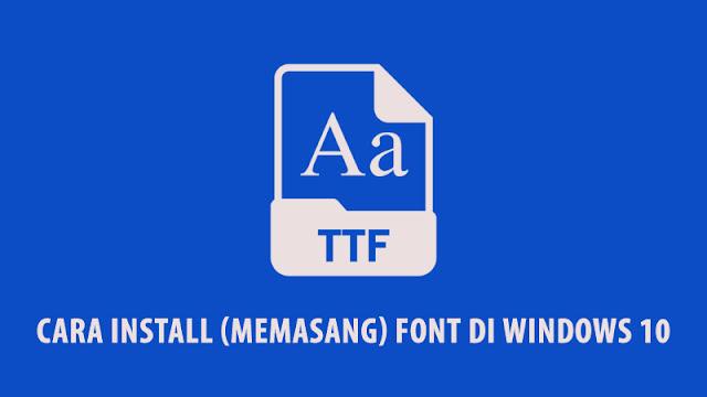Cara Install (Memasang) Font di Windows 10