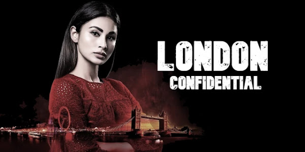London Confidential मे चाइनीज कॉन्सपिरेसी की चाल को नाकाम करती दिखेंगी इंडियन-स्पाई मौनी रॉय