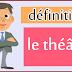 définition : le théâtre