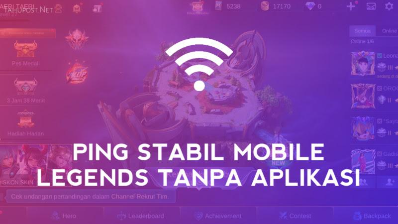 Mengatasi Ping Mobile Legend Naik Turun 2021