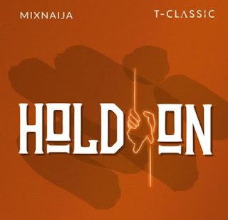 [MUSIC] T-Classic – Hold On