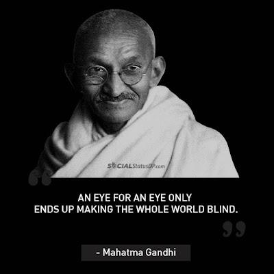 Mahatma Gandhi Quotes, Mahatma Gandhi English Quotes, Gandhi Quotes, Mahatma Gandhi Quote an eye for an eye, Mahatma Gandhi Quote an eye for an eye,