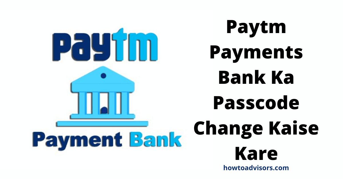 Paytm Payments Bank Ka Passcode Change Kaise Kare