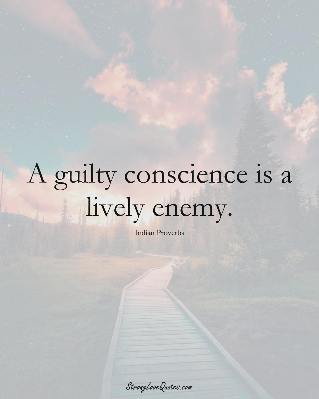 A guilty conscience is a lively enemy. (Indian Sayings);  #AsianSayings