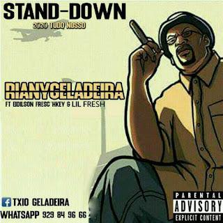 Riany Geladeira - Stand-Down (Feat Eidilson Fresc'hkey & Lil Fresh) ( download mp3)