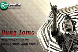 Biografi singkat Bung Tomo (Pendiri Budi Utomo)