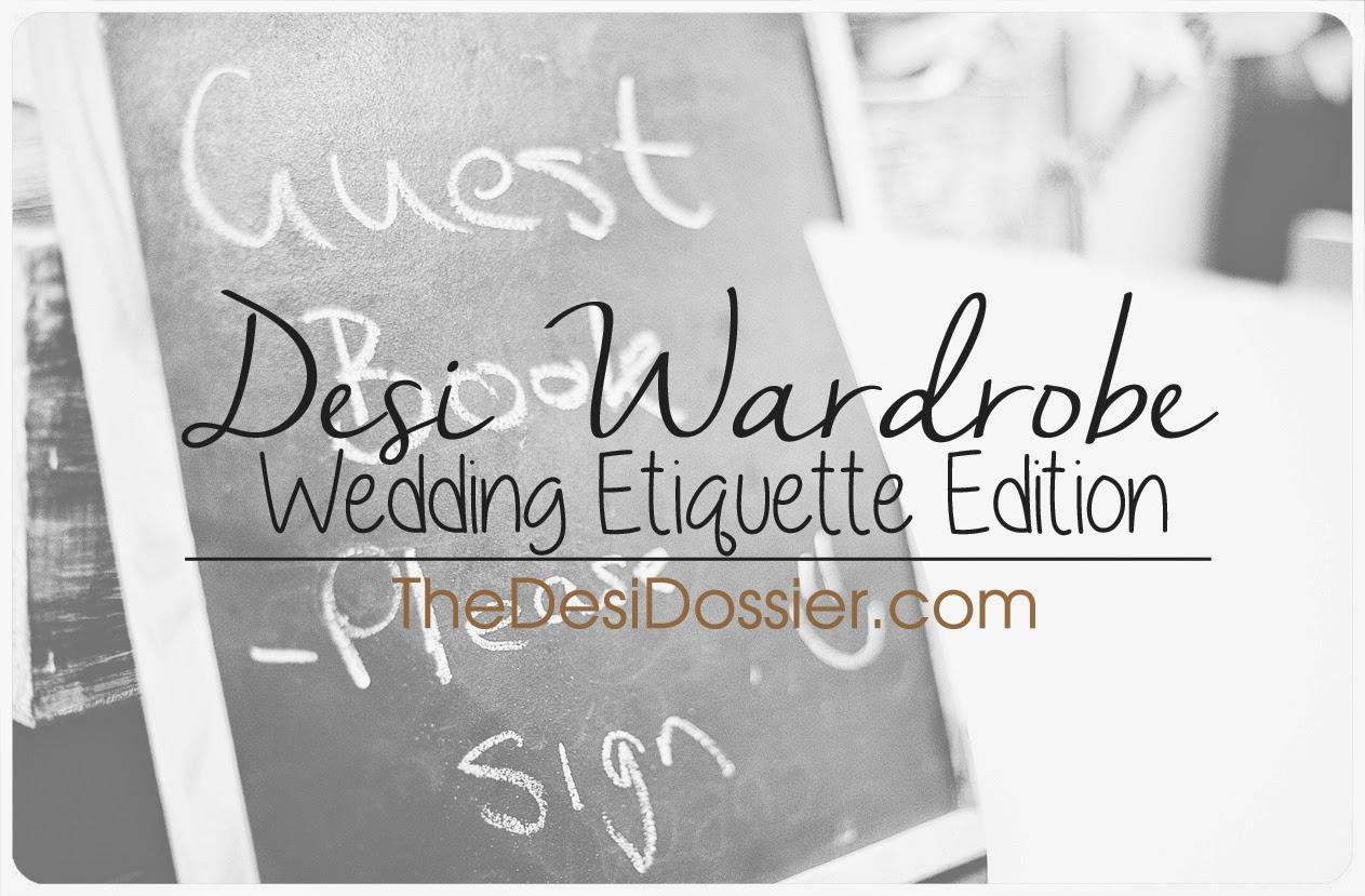 Wedding Etiquette Books: Desi Wardrobe: Wedding Etiquette Edition / The Desi Dossier