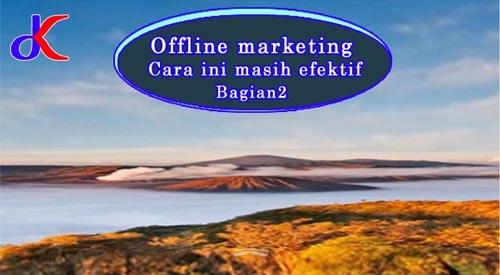Offline marketing – Cara ini masih efektif | Bagian 2