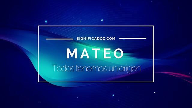 Significado y origen del Nombre Mateo ¿Que significa?