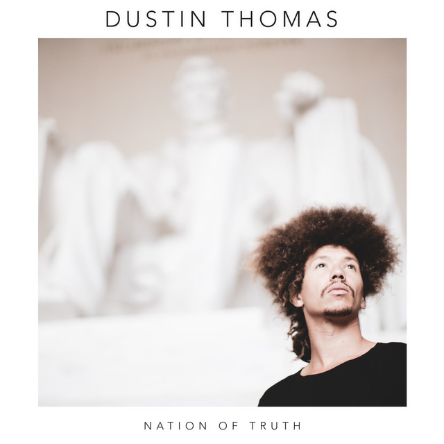 Dustin Thomas Unveils New Single 'Nation of Truth'