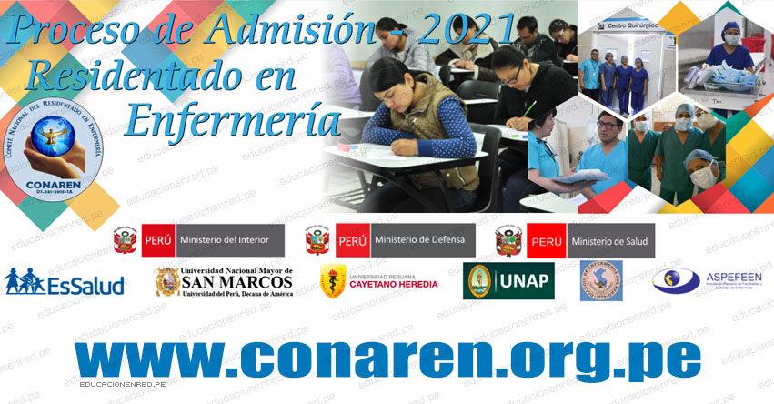 Resultados CONAREN 2021 (Domingo 22 Agosto 2021) Lista de Aprobados Examen de Admisión Virtual - Residentado de Enfermería - www.conaren.org.pe