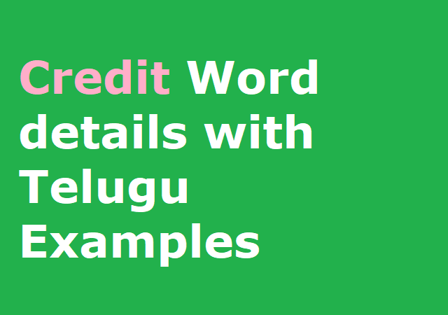 Credit Word details with Telugu Examples