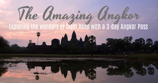 Lady & her Sweet Escapes: How to Explore the Wonders of Siem Reap with a 3-day Angkor Pass