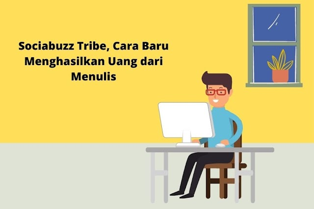 Sociabuzz Tribe, Cara Baru Menghasilkan Uang dari Menulis