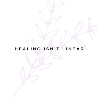 Healing isn't linear quote