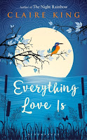 Everything Love Is by Claire King