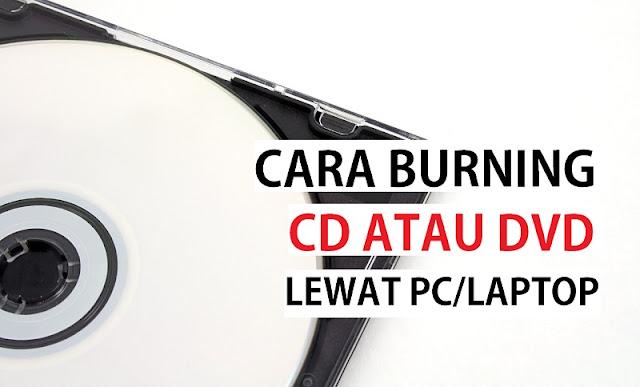 cara burning cd di laptop/pc