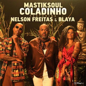 Mastiksoul – Coladinho (Feat Nelson Freitas & Blaya)
