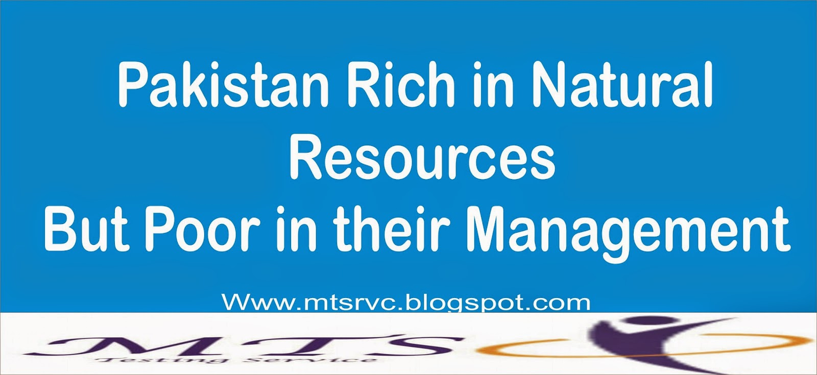 Pakistan Rich in Natural Resources But Poor in their