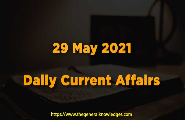 29 May 2021 Current Affairs  and Answers in Hindi