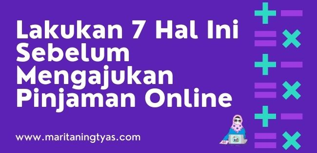 7 pertimbangan sebelum ajukan pinjaman online