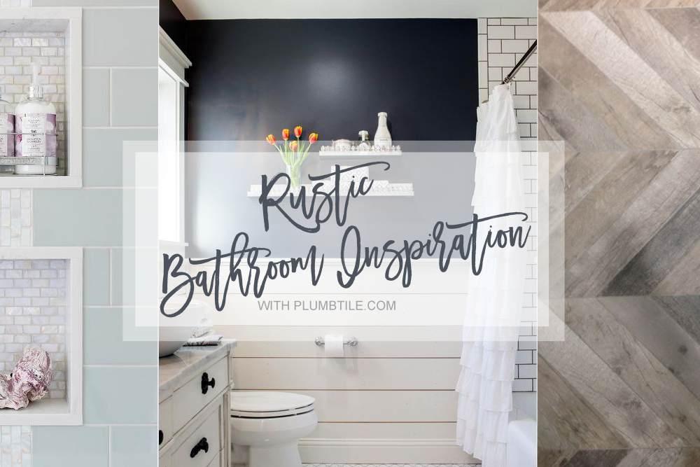 Lifestyle | Rustic Bathroom Inspo with PlumbTile.com / XO | NOELLE