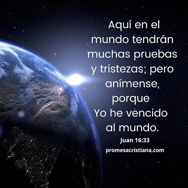 promesa de Dios he vencido al mundo juan 16