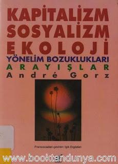 Andre Gorz - Kapitalizm , Sosyalizm Ekoloji