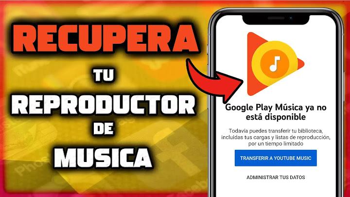 Solución Google Play Music ya no esta disponible