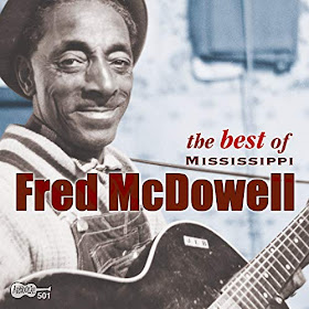 Mississippi Fred McDowell's The Best of Mississippi Fred McDowell