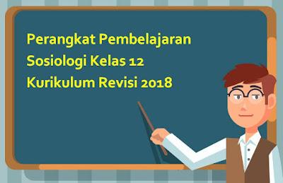 Perangkat Pembelajaran Sosiologi Kelas 12 Kurikulum Revisi 2018