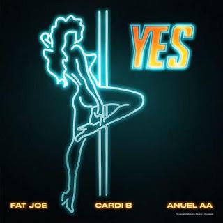 Yes - Fat Joe ft. Cardi B & Anuel AA (Hip Hop) [Download mp3]