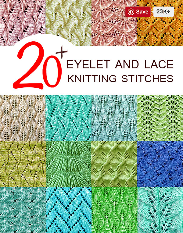 20 + Eyelet and Lace Knitting Stitches to inspire you in your own design work!