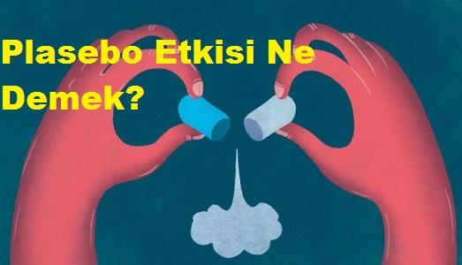 Plasebo Etkisi Ne Demek?