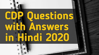 CDP Questions with Answers in Hindi 2020,Ctet question answer2020