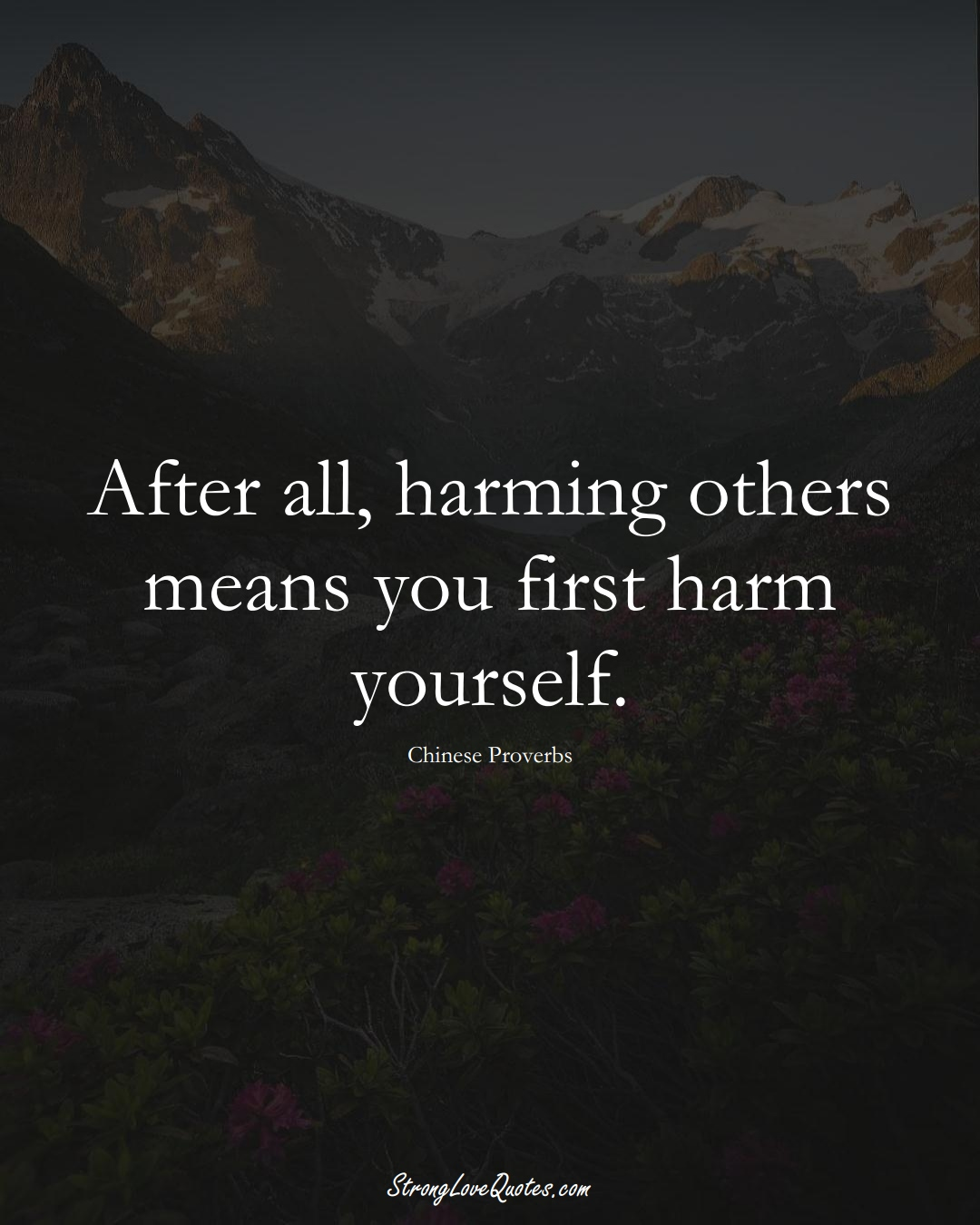 After all, harming others means you first harm yourself. (Chinese Sayings);  #AsianSayings