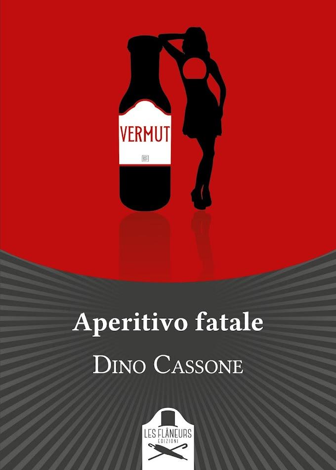 """Lui, lei e gli altri, un velenoso triangolo in """"Aperitivo fatale"""" di Dino Cassone (Les Flaneurs Edizioni)"""